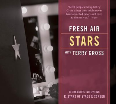 Cover image for Fresh Air with Terry Gross. Stars [Terry Gross interviews 11 stars of stage & screen].