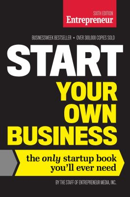 Cover image for Start your own business : the only startup book you'll ever need