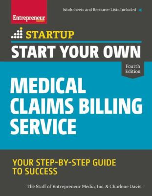 Cover image for Start your own medical claims billing service : your step-by-step guide to success