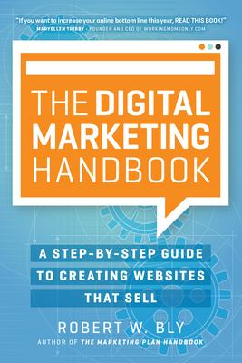 Cover image for The digital marketing handbook : a step-by-step guide to creating websites that sell