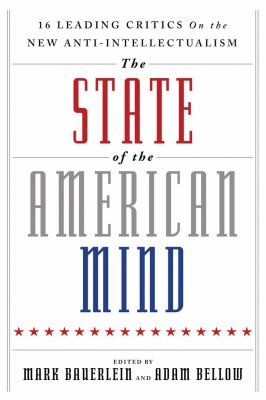 Cover image for The state of the American mind : [16 leading critics on the new anti-intellectualism]