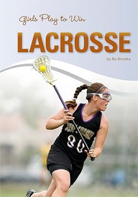 Cover image for Girls play to win lacrosse