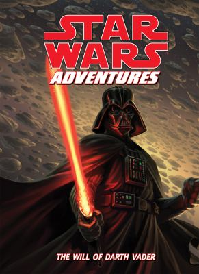 Cover image for Star Wars adventures : the will of Darth Vader