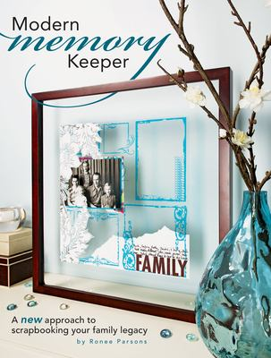 Cover image for Modern memory keeper : a new approach to scrapbooking your family legacy