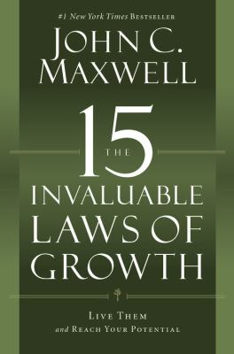 Cover image for The 15 invaluable laws of growth : live them and reach your potential