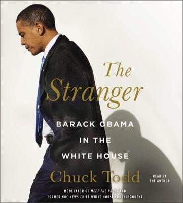 Cover image for The stranger : Barack Obama in the White House