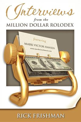 Cover image for Interviews from the Million Dollar Rolodex : featuring Mark Victor Hansen