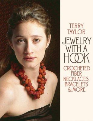 Cover image for Jewelry with a hook : crocheted fiber necklaces, bracelets & more