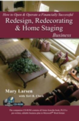 Cover image for How to open & operate a financially successful redesign, redecorating & home staging buisness, with companion CD-ROM