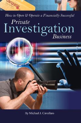 Cover image for How to open & operate a financially successful private investigation business