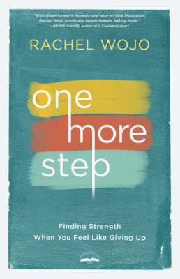 Cover image for One more step : finding strength when you feel like giving up