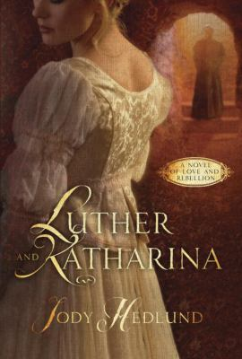 Cover image for Luther and Katharina : a novel of love and rebellion