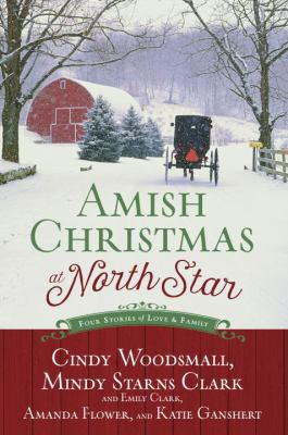 Cover image for Amish Christmas at North Star : four stories of love and family