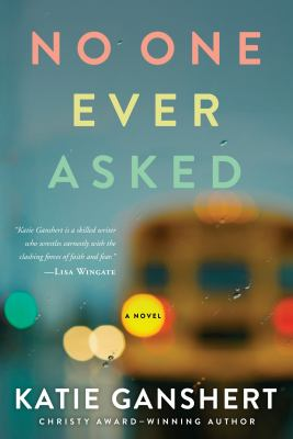 Cover image for No one ever asked : a novel