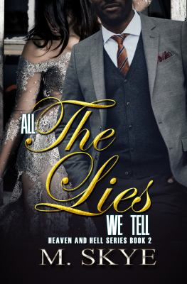 Cover image for All the lies we tell : Heaven and hell series. Book 2