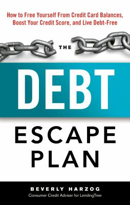Cover image for The debt escape plan : how to free yourself from credit card balances, boost your credit score, and live debt-free
