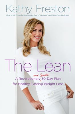 Cover image for The lean : a revolutionary (and simple!) 30-day plan for healthy, lasting weight loss