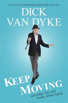 Cover image for Keep moving : and other tips and truths about aging