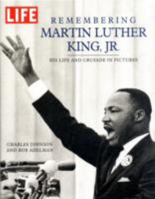 Cover image for Remembering Martin Luther King, Jr. : his life and crusade in pictures