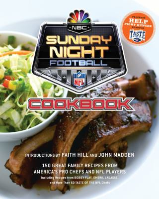 Cover image for NBC Sunday night football cookbook : 150 great family recipes from America's pro chefs and NFL players