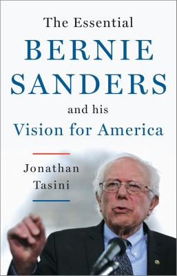 Cover image for The essential Bernie Sanders and his vision for America