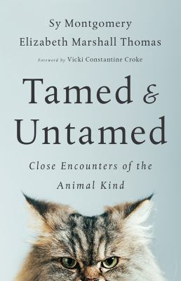 Cover image for Tamed & untamed : close encounters of the animal kind