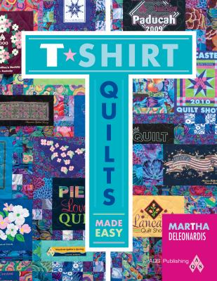 Cover image for T-shirt quilts made easy