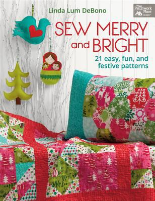 Cover image for Sew merry and bright : 21 easy, fun, and festive patterns