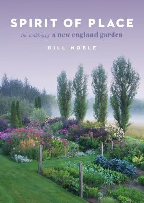 Cover image for Spirit of place : the making of a New England garden