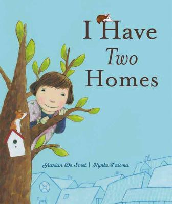Cover image for I have two homes / [written by] Marian De Smet ; [illustrated by] Nynke Talsma ; [translated by Emma D. Dryden].