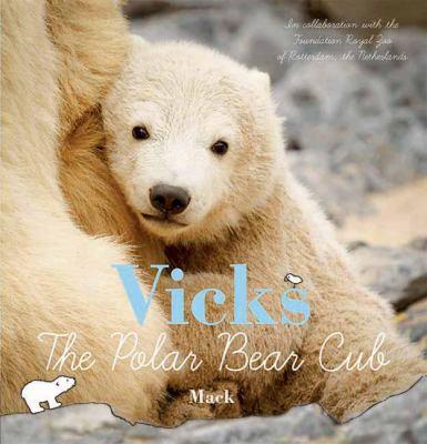 Cover image for Vicks, the polar bear cub
