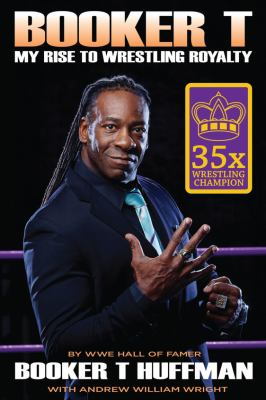 Cover image for Booker T : my rise to wrestling royalty