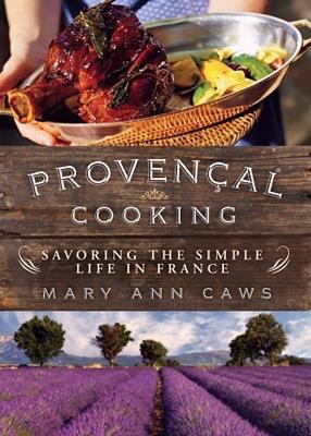 Cover image for Provençal cooking : savoring the simple life in France