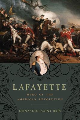 Cover image for Lafayette : hero of the American Revolution
