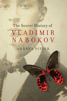 Cover image for The secret history of Vladimir Nabokov