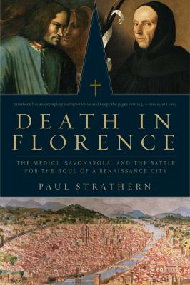 Cover image for Death in Florence : the Medici, Savonarola, and the battle for the soul of a Renaissance city