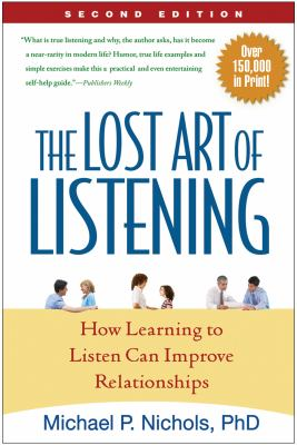 Cover image for The lost art of listening : how learning to listen can improve relationships