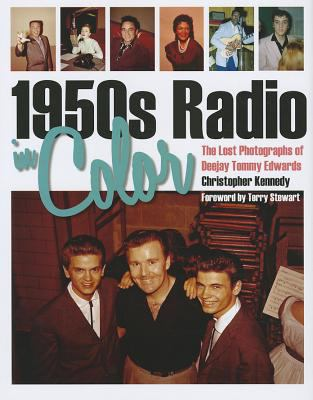 Cover image for 1950s radio in color : the lost photographs of deejay Tommy Edwards