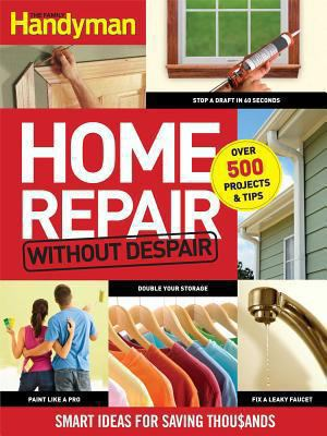 Cover image for Home repair without despair : smart ideas for saving thousands