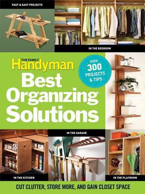 Cover image for Best organizing solutions : cut clutter, store more, and gain closet space