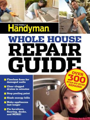 Cover image for The Family Handyman : whole house repair guide.