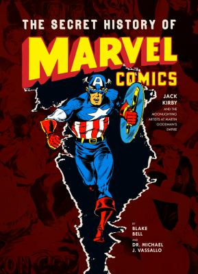 Cover image for The secret history of Marvel Comics
