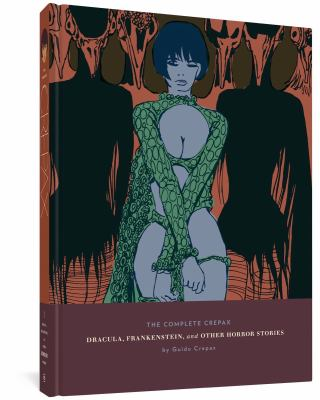 Cover image for The complete Crepax : Dracula, Frankenstein, and other horror stories