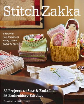 Cover image for Stitch zakka : 22 projects to sew & embellish - 25 embroidery stitches