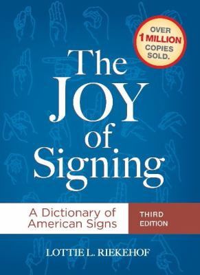Cover image for The joy of signing : a dictionary of American signs