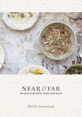 Cover image for Near & far : recipes inspired by home and travel