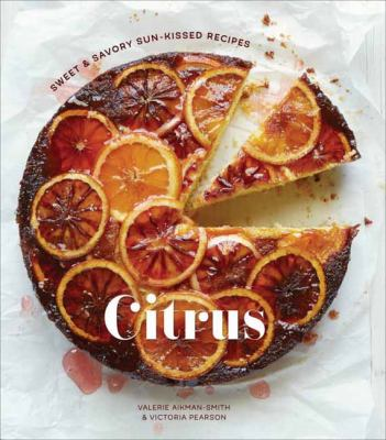 Cover image for Citrus : sweet & savory sun-kissed recipes