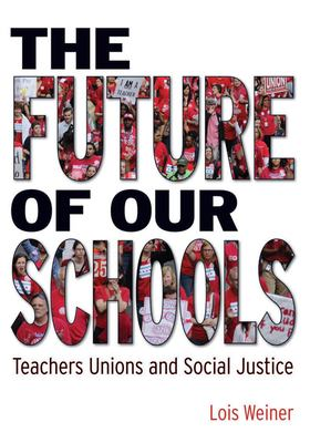 Cover image for The future of our schools : teachers unions and social justice