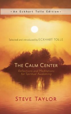 Cover image for The calm center : reflections and meditations for spiritual awakening