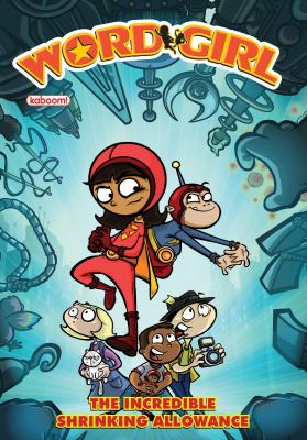 Cover image for WordGirl : the incredible shrinking allowance